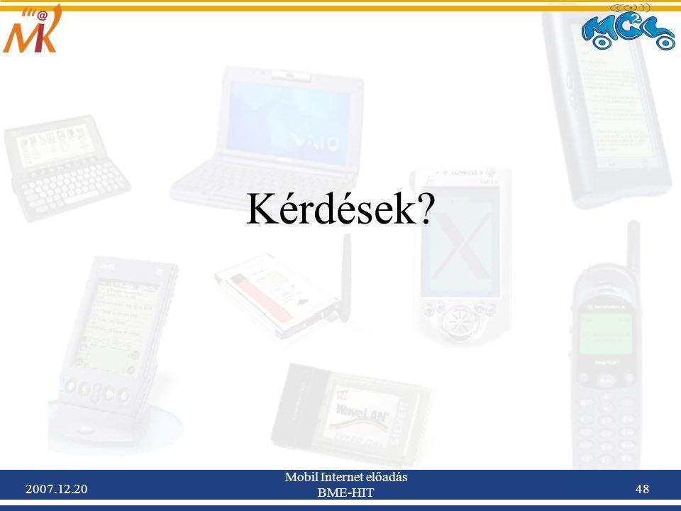 2007.12.20 Mobil Internet előadás BME-HIT 48 Kérdések?