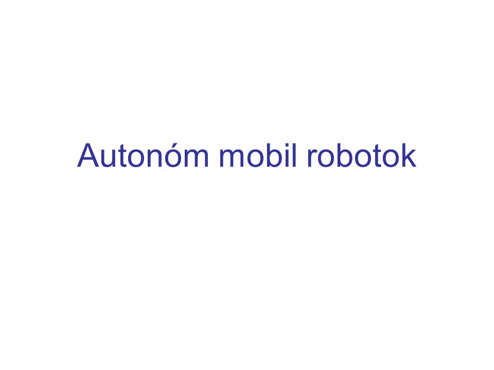 """Tézis A robotikai fejlesztések irányát megváltoztatja, hogy a különösebb """"intelligenciával nem rendelkező hagyományos ipari robotok mellett a hétköznapi használat szintjén (háztartásokban, egészségügyben, stb.) is gyakrabban alkalmazzák a komplexebb, autonómabb, rutinmunkák helyett összetettebb feladatokat végrehajtó mobil robotokat."""