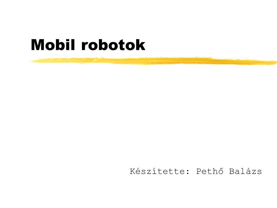 Mobil robotok Maga a robot szó 1921-ben C AREL C APEK Rossum Univerzális Robotjai című színdarabjában fordul elő elsőként.