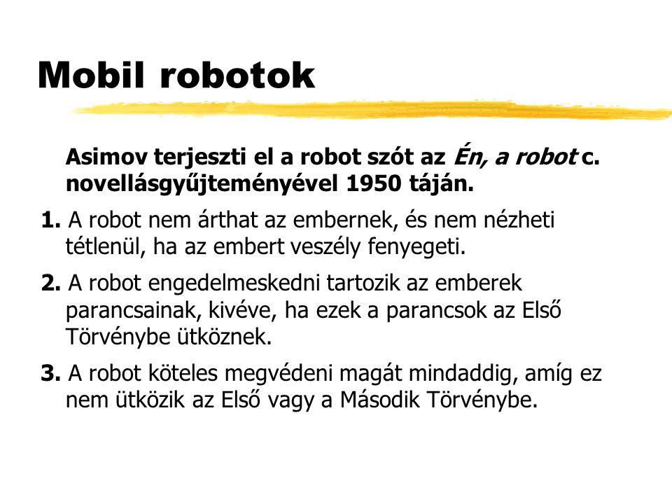 Mobil robotok Asimov terjeszti el a robot szót az Én, a robot c.