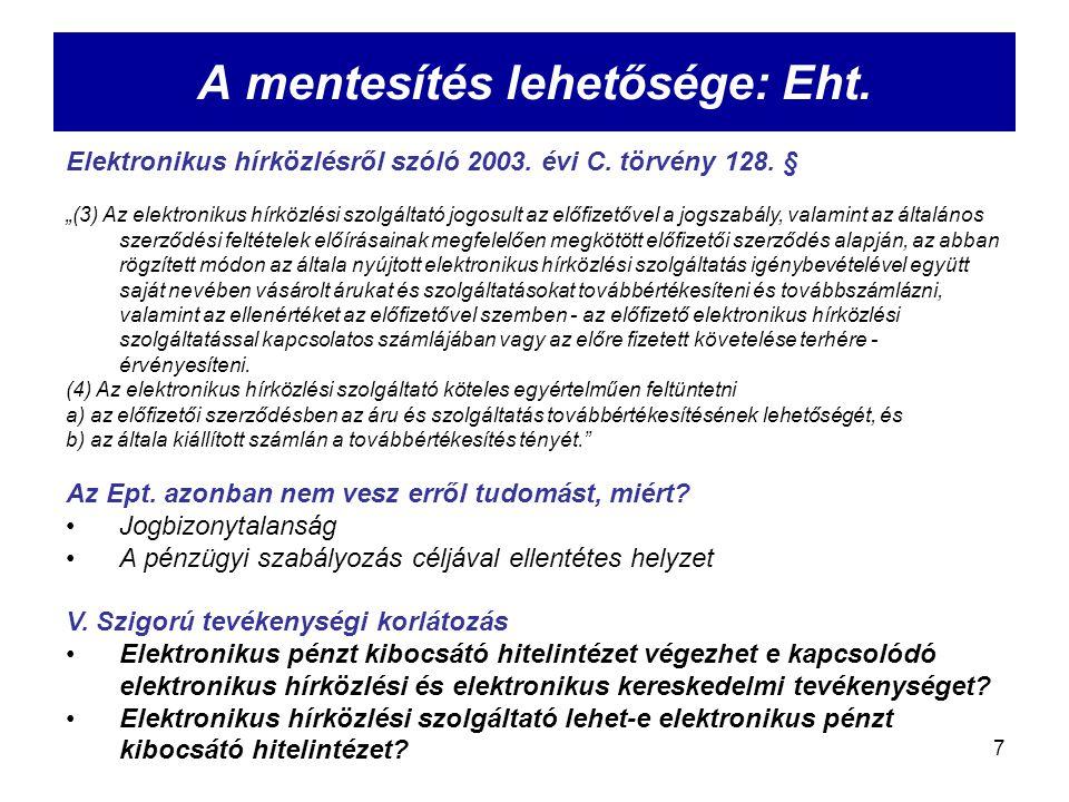 """7 A mentesítés lehetősége: Eht. Elektronikus hírközlésről szóló 2003. évi C. törvény 128. § """"(3) Az elektronikus hírközlési szolgáltató jogosult az el"""