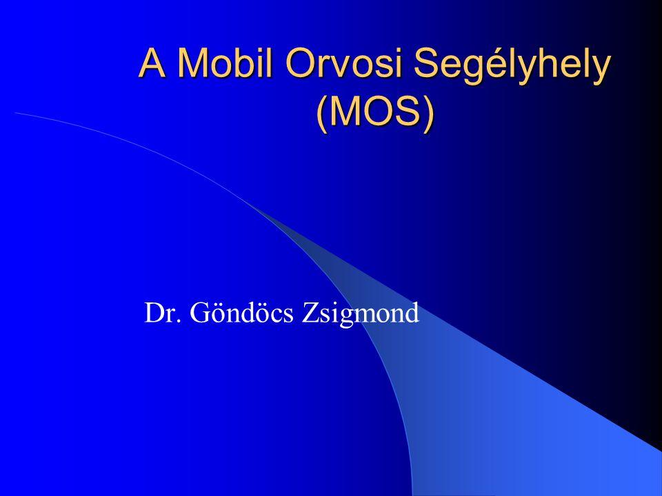A Mobil Orvosi Segélyhely (MOS) Dr. Göndöcs Zsigmond