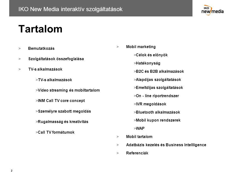 2 Tartalom >Bemutatkozás >Szolgáltatások összefoglalása >TV-s alkalmazások >Video streaming és mobiltartalom >INM Call TV core concept >Személyre szab