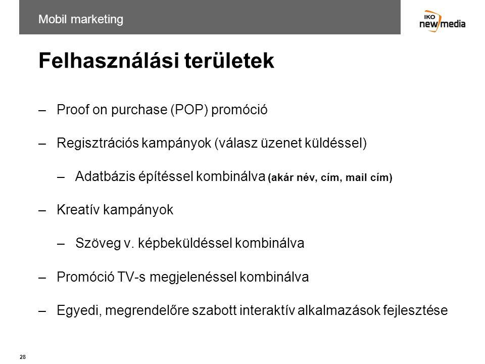 28 Felhasználási területek –Proof on purchase (POP) promóció –Regisztrációs kampányok (válasz üzenet küldéssel) –Adatbázis építéssel kombinálva (akár
