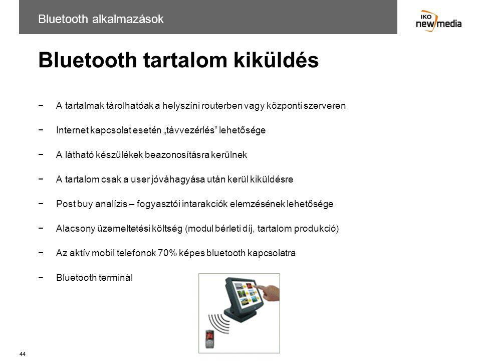 """44 Bluetooth tartalom kiküldés −A tartalmak tárolhatóak a helyszíni routerben vagy központi szerveren −Internet kapcsolat esetén """"távvezérlés"""" lehetős"""