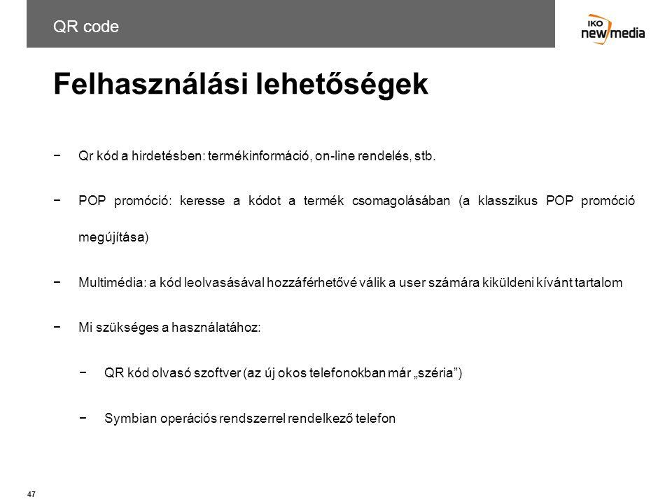 47 Felhasználási lehetőségek QR code −Qr kód a hirdetésben: termékinformáció, on-line rendelés, stb. −POP promóció: keresse a kódot a termék csomagolá