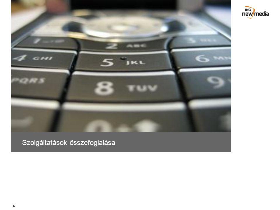 7 IKO New Media interaktív szolgáltatások –Call Tv műsor gyártás –TV-s szavazás alkalmazások –SMS kvíz játékok –Társkereső alkalmazások –Text to screen –Text to teletext (TXT) –Mobilmarketing megoldások és mobil telefon alapú szolgáltatások –Teljeskörű WAP megoldások –Mobil Couponing és Bluetooth megoldások –Mobil tartalom szolgáltatás –Aggregáció TV-s alkalmazások Mobil Marketing B2C & B2B alkalmazások Mobil tartalom B2B alkalmazás