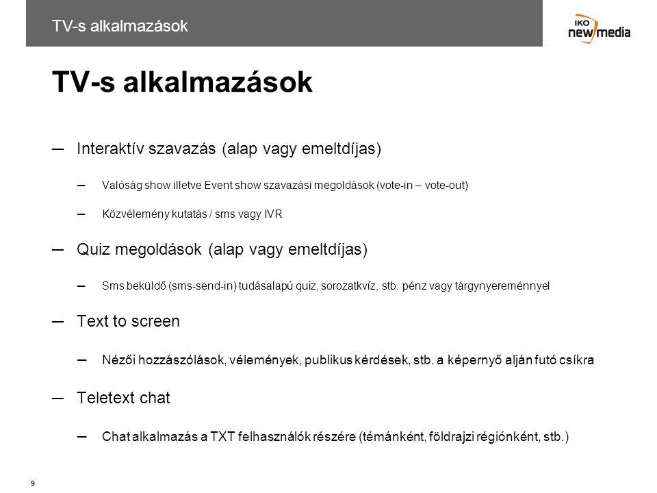 30 Emeltdíjas üzenet fogadása –MO (mobile originated) SMS fogadás (bevétel generálással) –Díjsávok (nettó árak, az összes Magyarországon engedélyezett díjsáv) –40, 60, 65, 75, 100, 120, 125, 140, 160, 200, 240, 250, 320, 380, 400, 450, 550, 600, 750, 800, 1000, 1500, 1600 Ft –Emeltdíjas bevétel részesedés további egyeztetés tárgya.