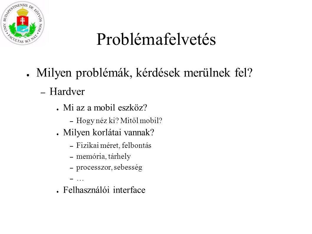 Problémafelvetés ● Milyen problémák, kérdések merülnek fel.