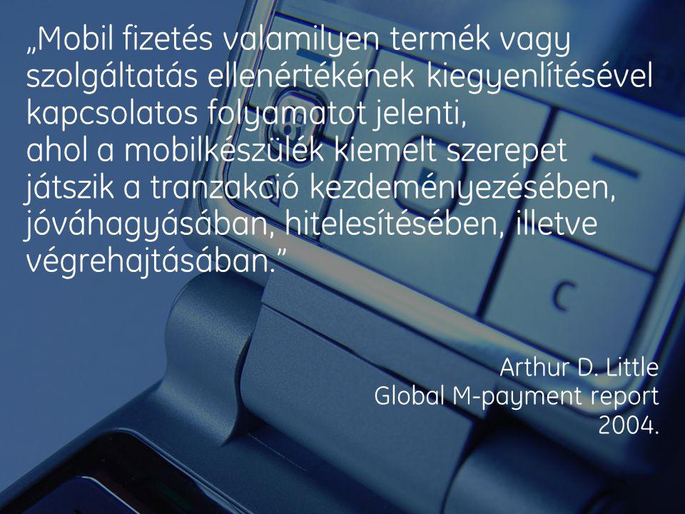 """""""Mobil fizetés valamilyen termék vagy szolgáltatás ellenértékének kiegyenlítésével kapcsolatos folyamatot jelenti, ahol a mobilkészülék kiemelt szerep"""