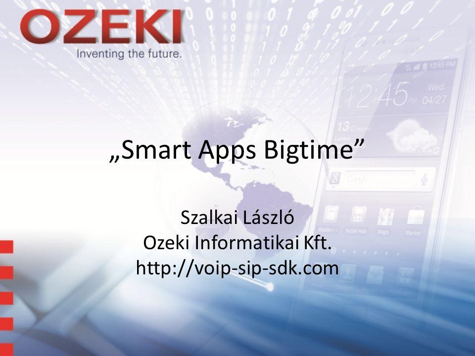 """Smart Apps Bigtime Szalkai László Ozeki Informatikai Kft. http://voip-sip-sdk.com"
