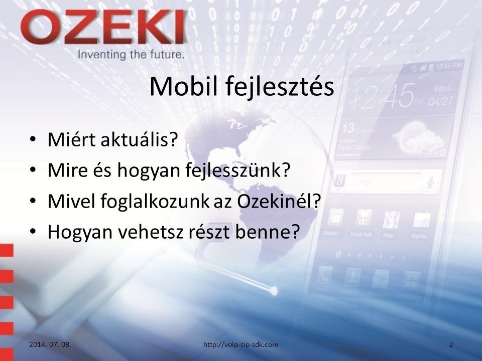 Mobil fejlesztés Miért aktuális. Mire és hogyan fejlesszünk.