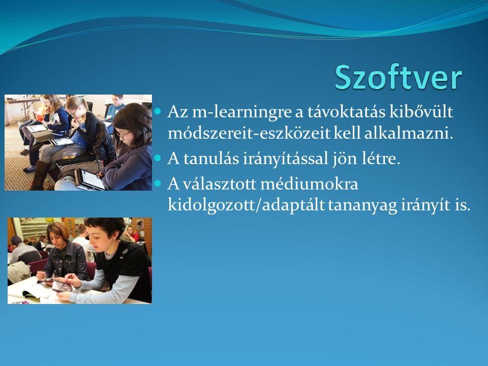 Az m-learningre a távoktatás kibővült módszereit-eszközeit kell alkalmazni. A tanulás irányítással jön létre. A választott médiumokra kidolgozott/adap