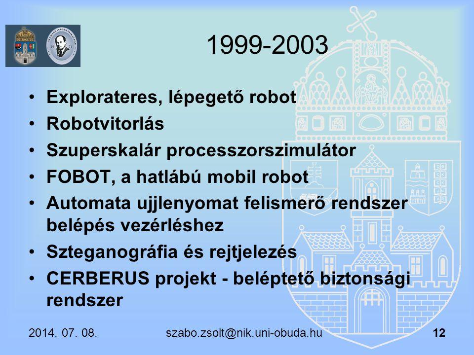 1999-2003 Explorateres, lépegető robot Robotvitorlás Szuperskalár processzorszimulátor FOBOT, a hatlábú mobil robot Automata ujjlenyomat felismerő ren