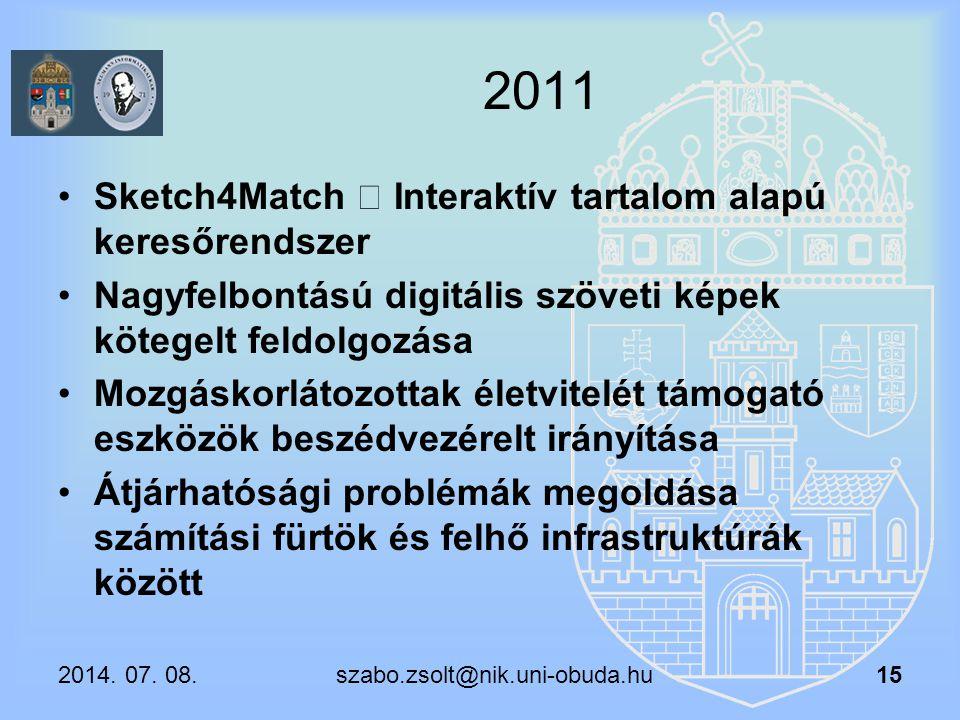 2011 Sketch4Match – Interaktív tartalom alapú keresőrendszer Nagyfelbontású digitális szöveti képek kötegelt feldolgozása Mozgáskorlátozottak életvite