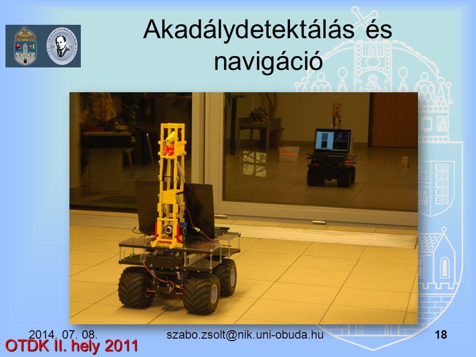 Akadálydetektálás és navigáció OTDK II. hely 2011 2014. 07. 08. szabo.zsolt@nik.uni-obuda.hu 18