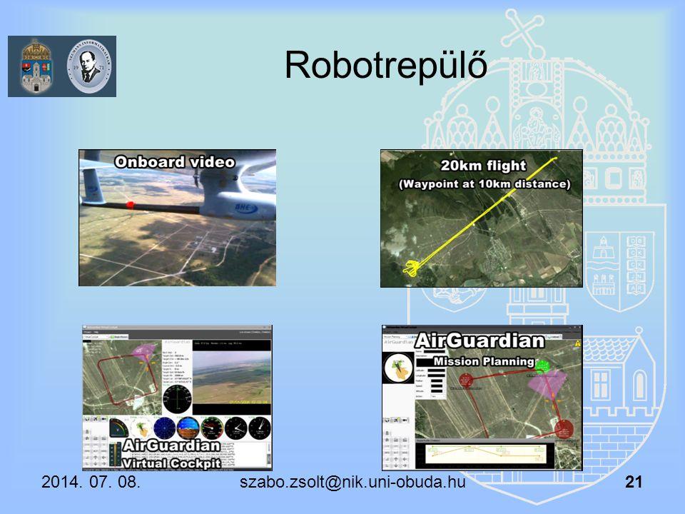 Robotrepülő 2014. 07. 08. szabo.zsolt@nik.uni-obuda.hu 21