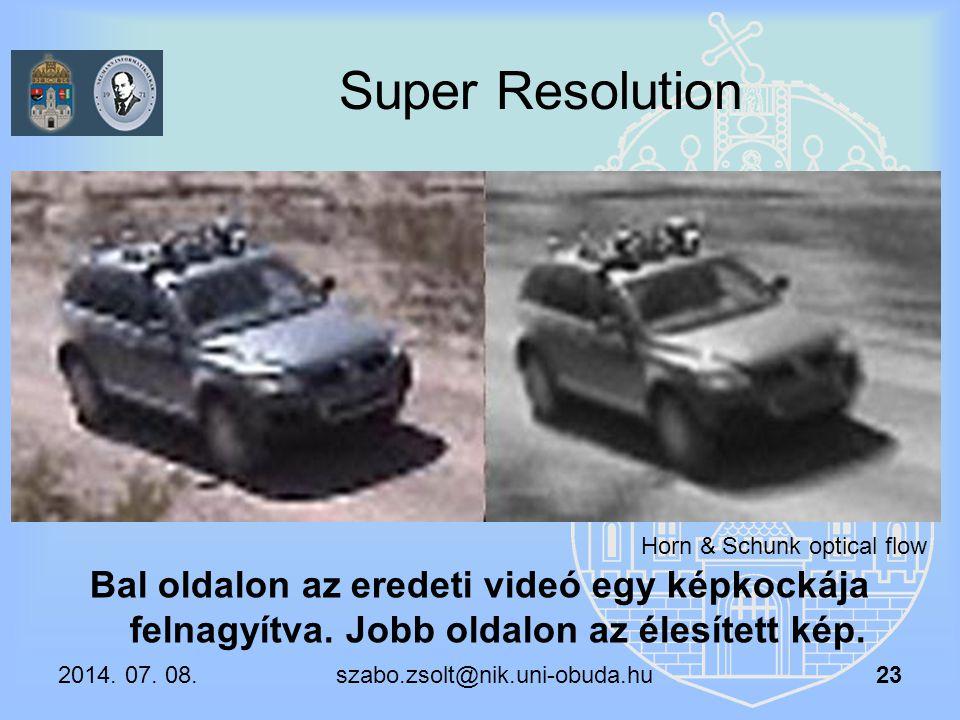 Super Resolution Bal oldalon az eredeti videó egy képkockája felnagyítva. Jobb oldalon az élesített kép. Horn & Schunk optical flow 2014. 07. 08. szab