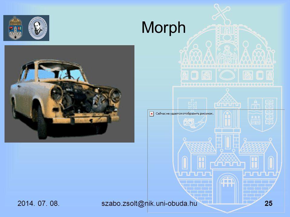 Morph 2014. 07. 08. szabo.zsolt@nik.uni-obuda.hu 25