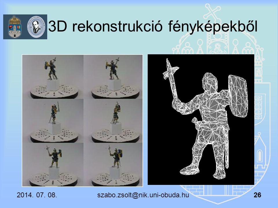 3D rekonstrukció fényképekből 2014. 07. 08. szabo.zsolt@nik.uni-obuda.hu 26