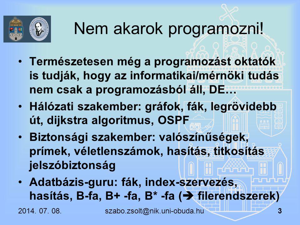 Nem akarok programozni! Természetesen még a programozást oktatók is tudják, hogy az informatikai/mérnöki tudás nem csak a programozásból áll, DE… Háló