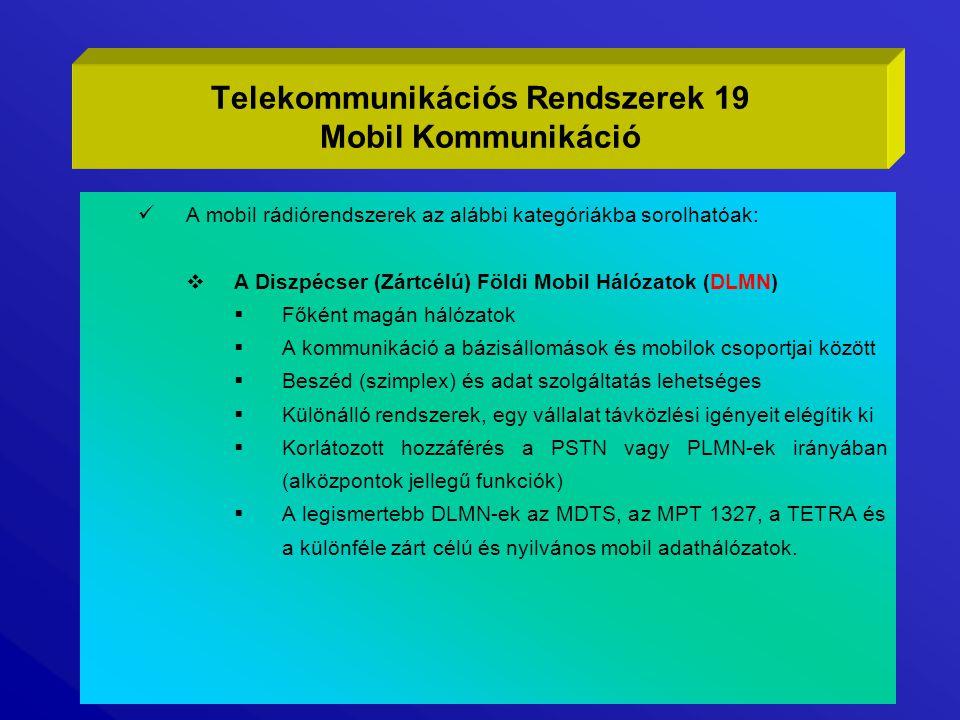 A mobil rádiórendszerek az alábbi kategóriákba sorolhatóak:  A Diszpécser (Zártcélú) Földi Mobil Hálózatok (DLMN)  Főként magán hálózatok  A kommun