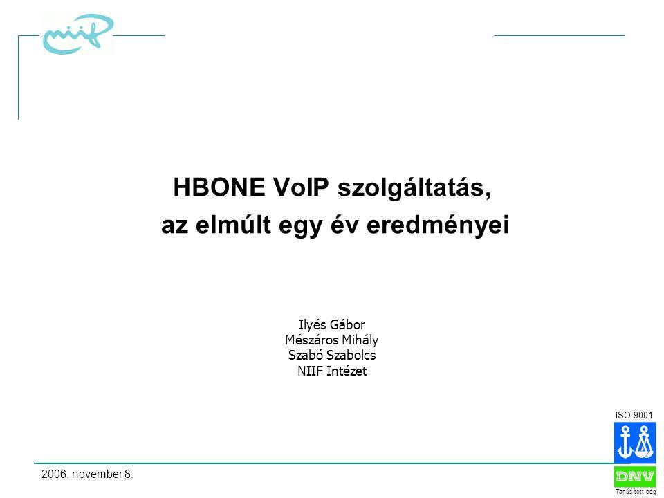 ISO 9001 Tanúsított cég 2006.november 8.12 Központi hívásirányító upgrade IV.