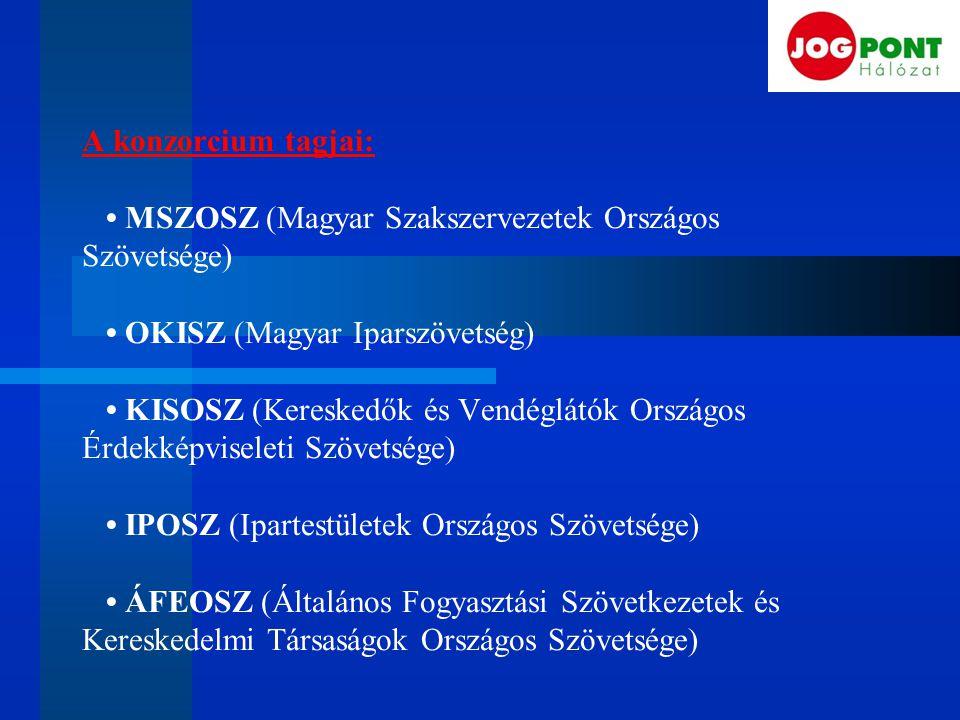 A konzorcium tagjai: MSZOSZ (Magyar Szakszervezetek Országos Szövetsége) OKISZ (Magyar Iparszövetség) KISOSZ (Kereskedők és Vendéglátók Országos Érdek