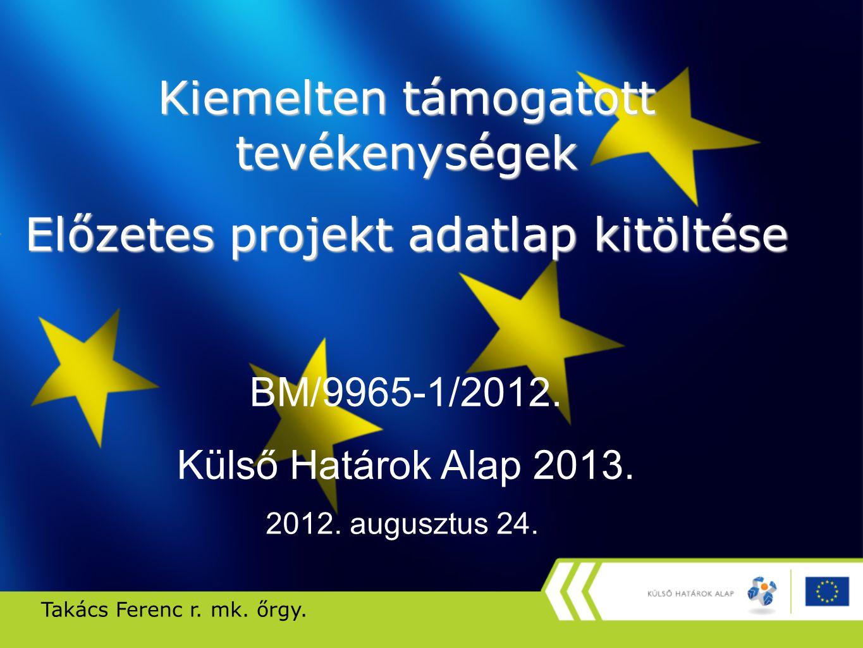 Előzetes projekt adatlap kitöltése Nyilatkozat projekteredmény fenntartásáról Adatlap 24.