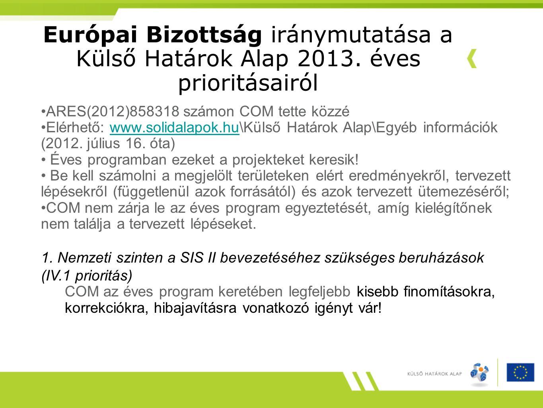 Európai Bizottság iránymutatása a Külső Határok Alap 2013. éves prioritásairól ARES(2012)858318 számon COM tette közzé Elérhető: www.solidalapok.hu\Kü
