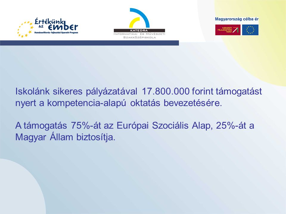 Iskolánk sikeres pályázatával 17.800.000 forint támogatást nyert a kompetencia-alapú oktatás bevezetésére.
