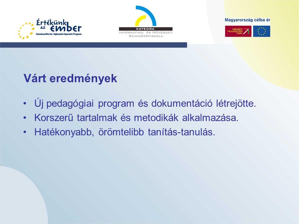 Az elért eredmények mutatói Az iskolavezetés 2 tagjának és 7 pedagógusnak a továbbképzése, felkészítése a kompetencia-alapú oktatásra.