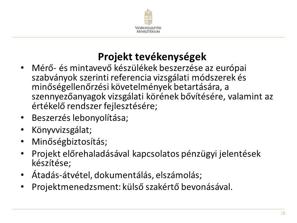 26 Projekt tevékenységek Mérő- és mintavevő készülékek beszerzése az európai szabványok szerinti referencia vizsgálati módszerek és minőségellenőrzési