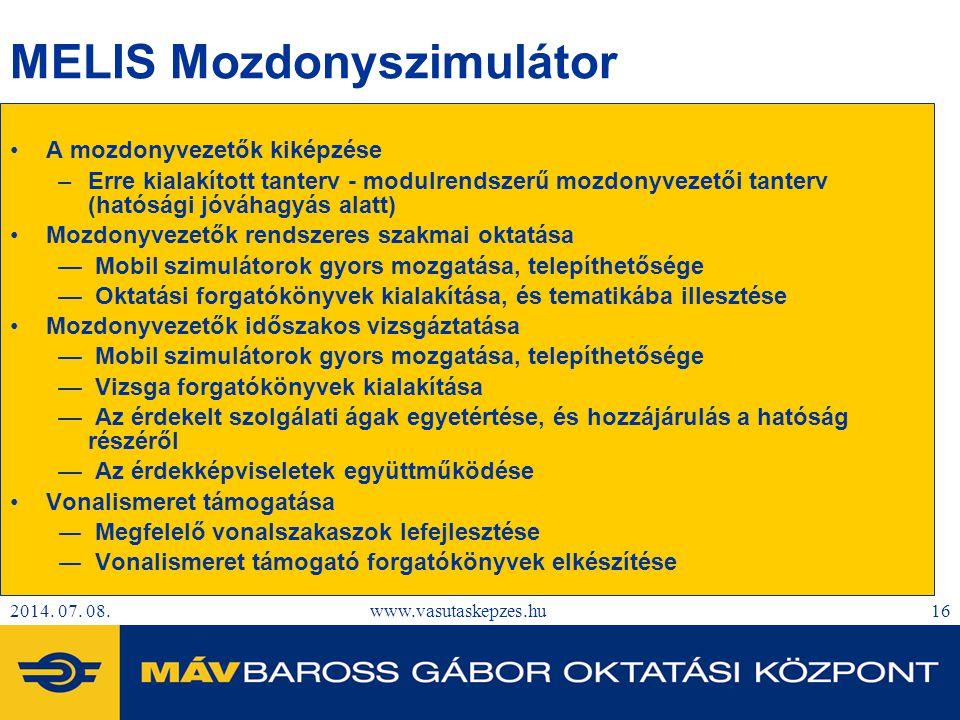 2014. 07. 08.www.vasutaskepzes.hu17 MELIS Mozdonyszimulátor