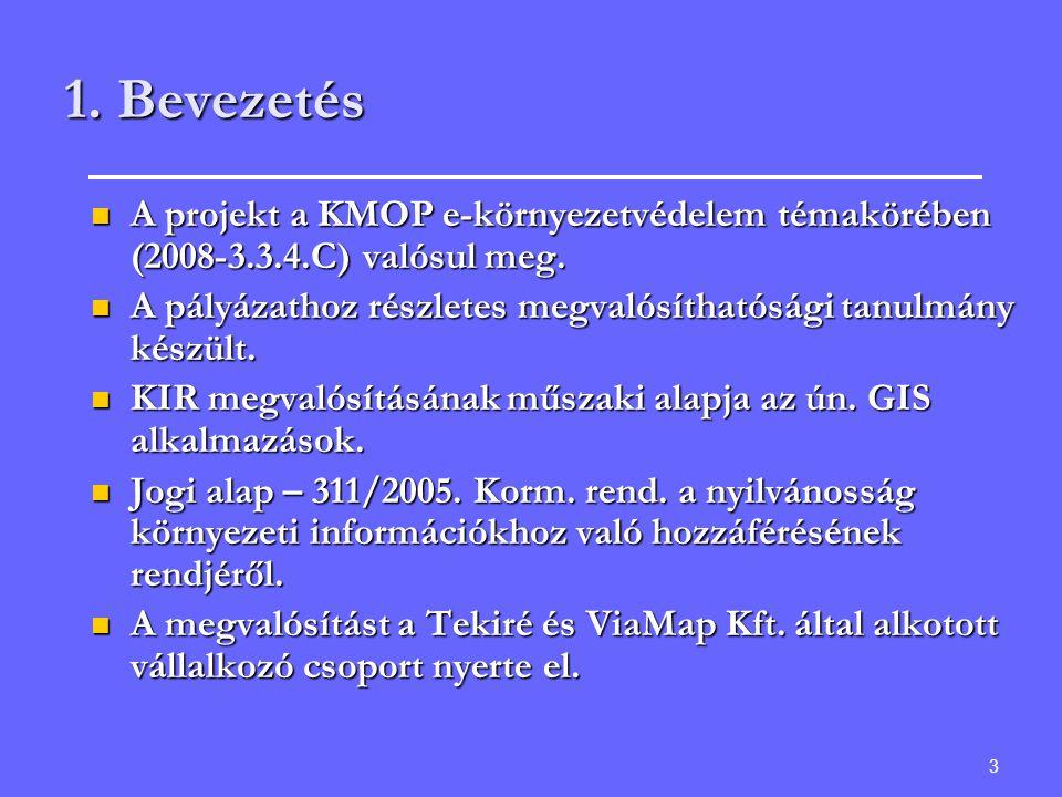 3 1. Bevezetés A projekt a KMOP e-környezetvédelem témakörében (2008-3.3.4.C) valósul meg. A projekt a KMOP e-környezetvédelem témakörében (2008-3.3.4