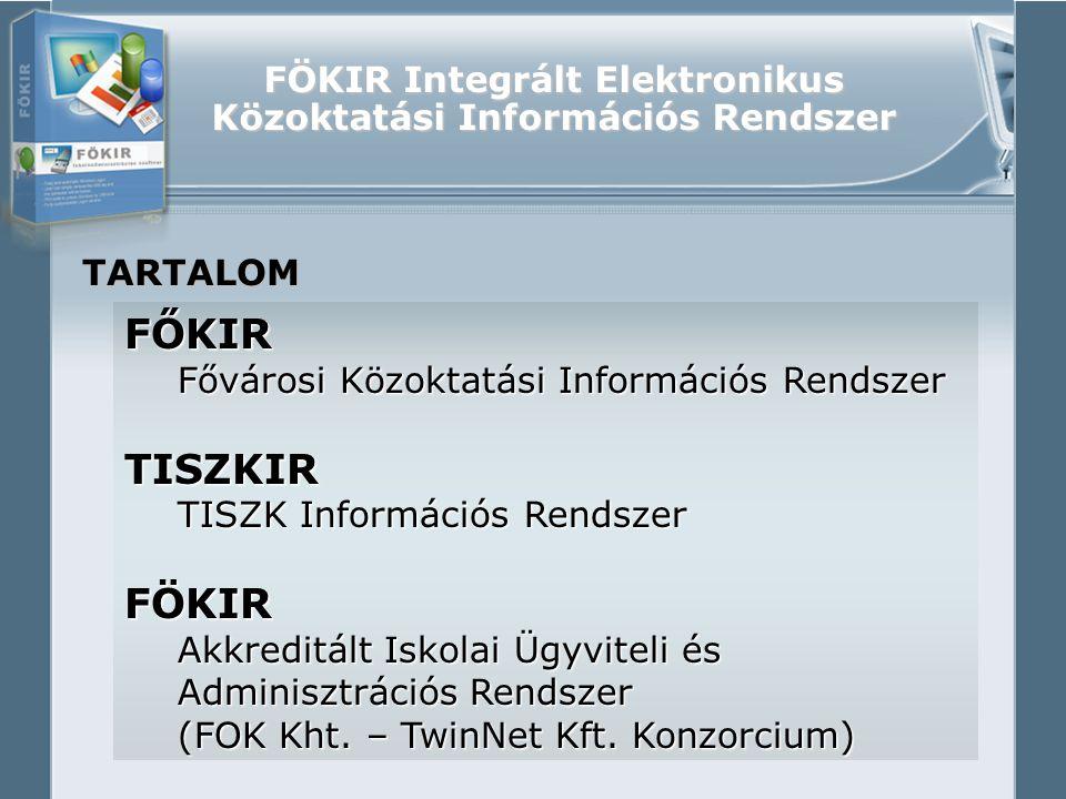 FÖKIR Integrált Elektronikus Közoktatási Információs Rendszer A FŐKIR Megrendelő Fővárosi Önkormányzat Alapcél Egységes nyilvántartó és adatszolgáltató rendszer kifejlesztése és működtetése a teljes intézménykörben (150 intézmény!) Átadás2003-ban
