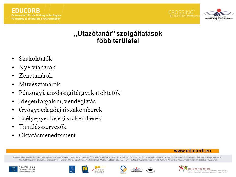 """www.educorb.eu """"Utazótanár szolgáltatások főbb területei Szakoktatók Nyelvtanárok Zenetanárok Művésztanárok Pénzügyi, gazdasági tárgyakat oktatók Idegenforgalom, vendéglátás Gyógypedagógiai szakemberek Esélyegyenlőségi szakemberek Tanulásszervezők Oktatásmenedzsment"""