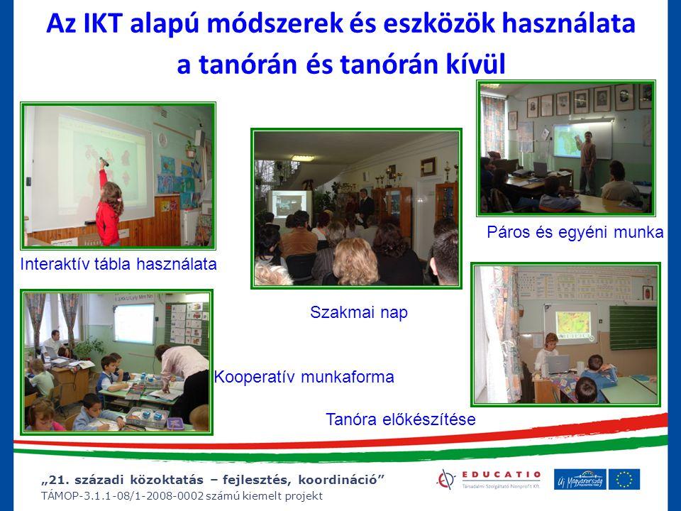 """""""21. századi közoktatás – fejlesztés, koordináció"""" TÁMOP-3.1.1-08/1-2008-0002 számú kiemelt projekt Az IKT alapú módszerek és eszközök használata a ta"""
