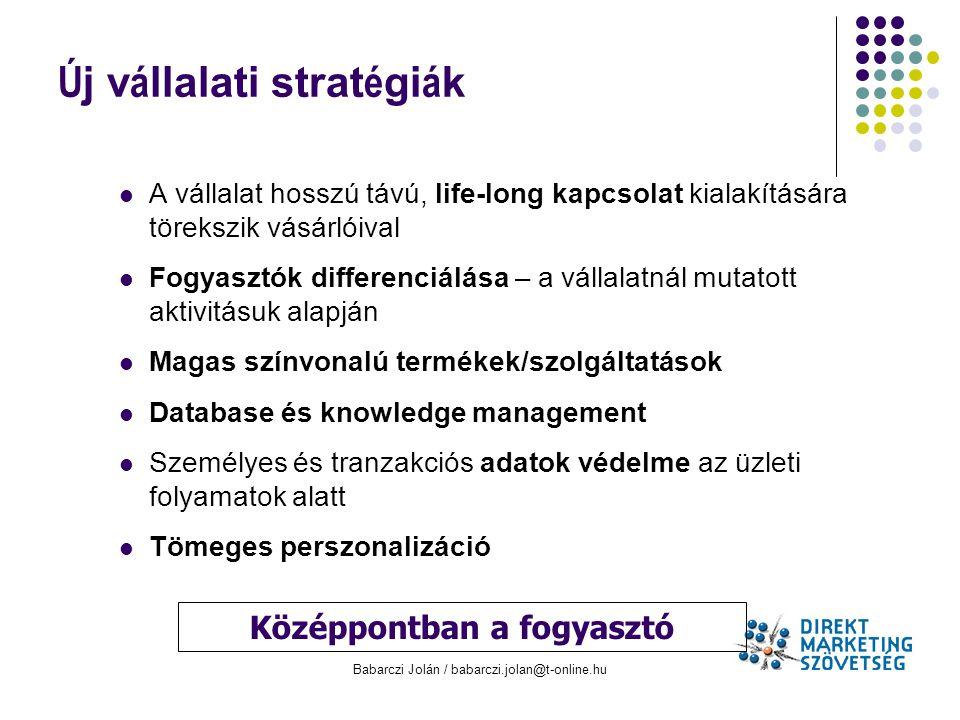 Babarczi Jolán / babarczi.jolan@t-online.hu A vállalat hosszú távú, life-long kapcsolat kialakítására törekszik vásárlóival Fogyasztók differenciálása