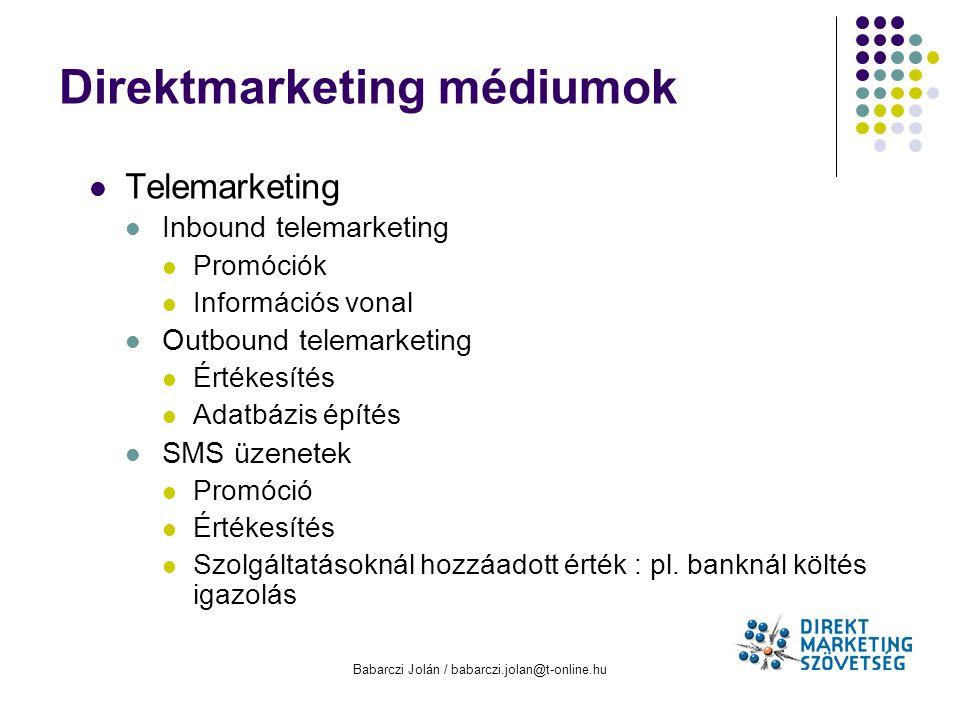 Babarczi Jolán / babarczi.jolan@t-online.hu Direktmarketing médiumok Telemarketing Inbound telemarketing Promóciók Információs vonal Outbound telemark