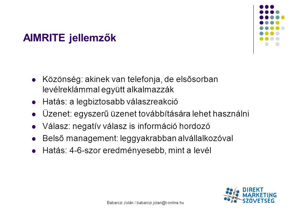 Babarczi Jolán / babarczi.jolan@t-online.hu AIMRITE jellemzők Közönség: akinek van telefonja, de elsősorban levélreklámmal együtt alkalmazzák Hatás: a