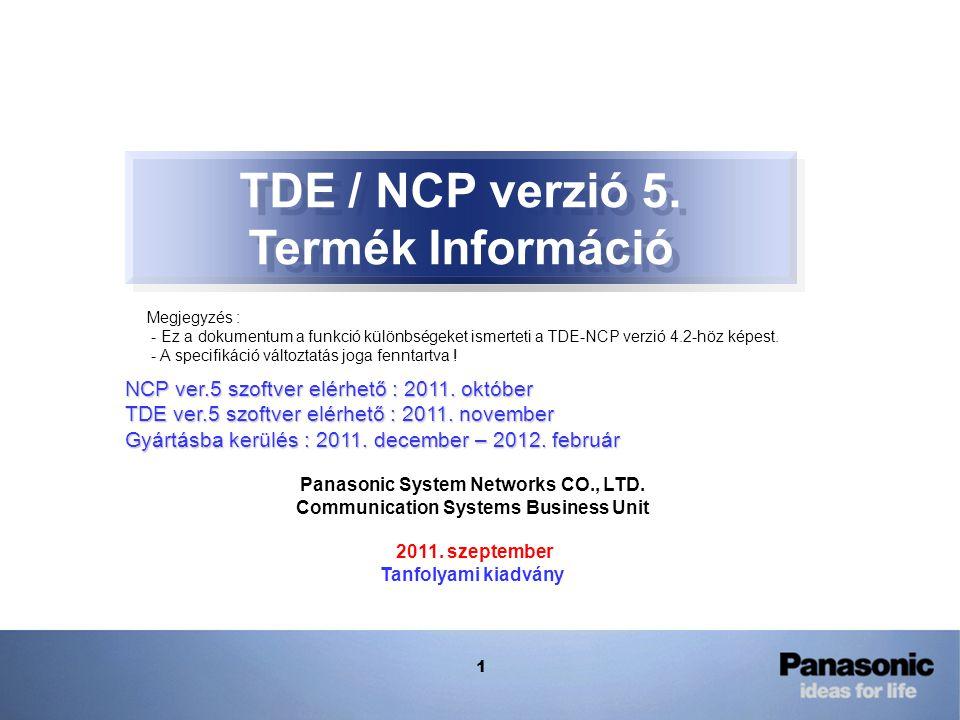 1 TDE / NCP verzió 5. Termék Információ NCP ver.5 szoftver elérhető : 2011.