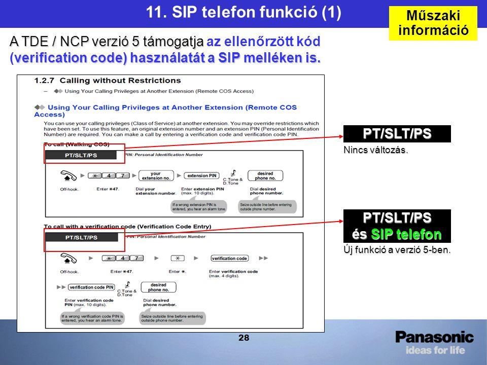 28 A TDE / NCP verzió 5 támogatja A TDE / NCP verzió 5 támogatja az ellenőrzött kód verification code) használatát a SIP melléken is.