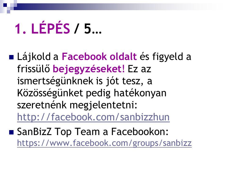 1. LÉPÉS / 5… Lájkold a Facebook oldalt és figyeld a frissülő bejegyzéseket.