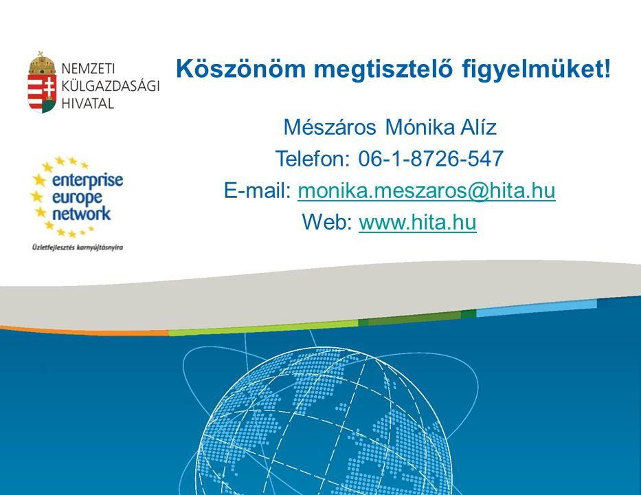 Mészáros Mónika Alíz Telefon: 06-1-8726-547 E-mail: monika.meszaros@hita.humonika.meszaros@hita.hu Web: www.hita.huwww.hita.hu Köszönöm megtisztelő fi