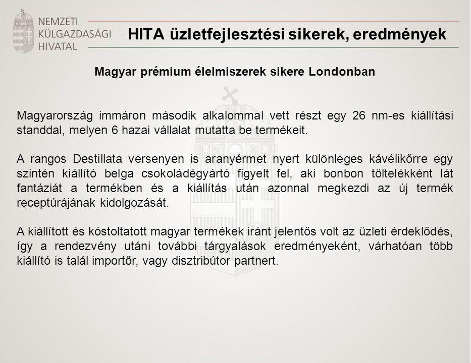 Magyar prémium élelmiszerek sikere Londonban Magyarország immáron második alkalommal vett részt egy 26 nm-es kiállítási standdal, melyen 6 hazai válla
