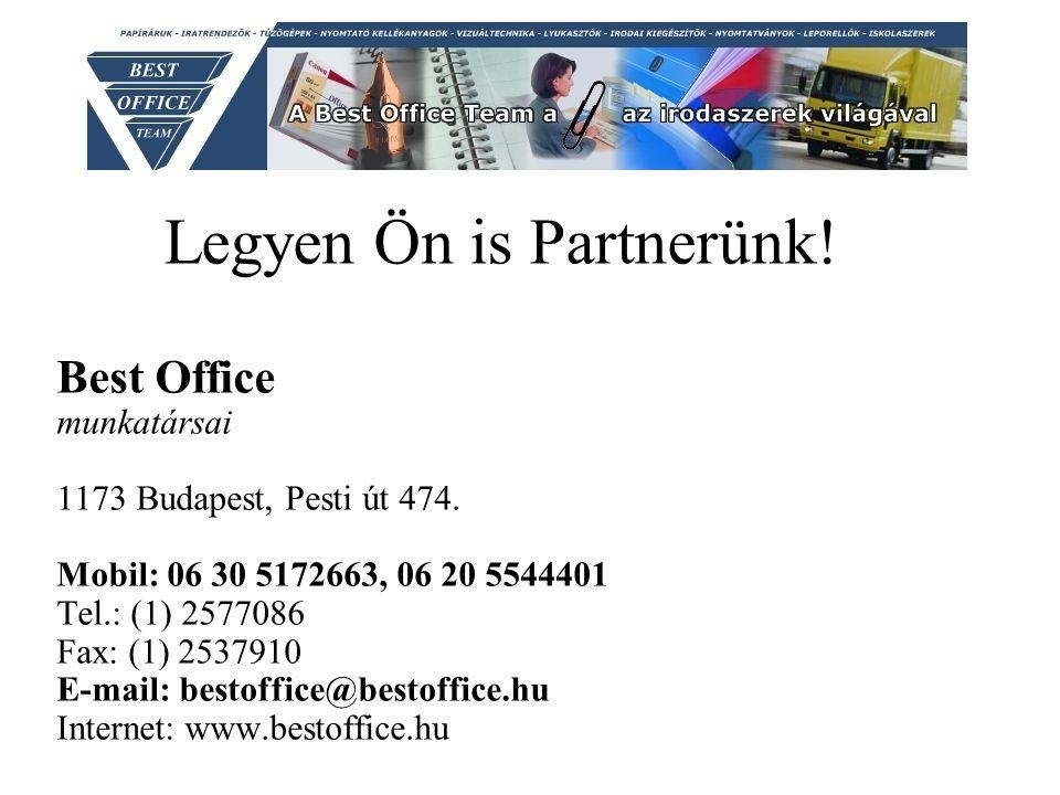 Legyen Ön is Partnerünk. Best Office munkatársai 1173 Budapest, Pesti út 474.