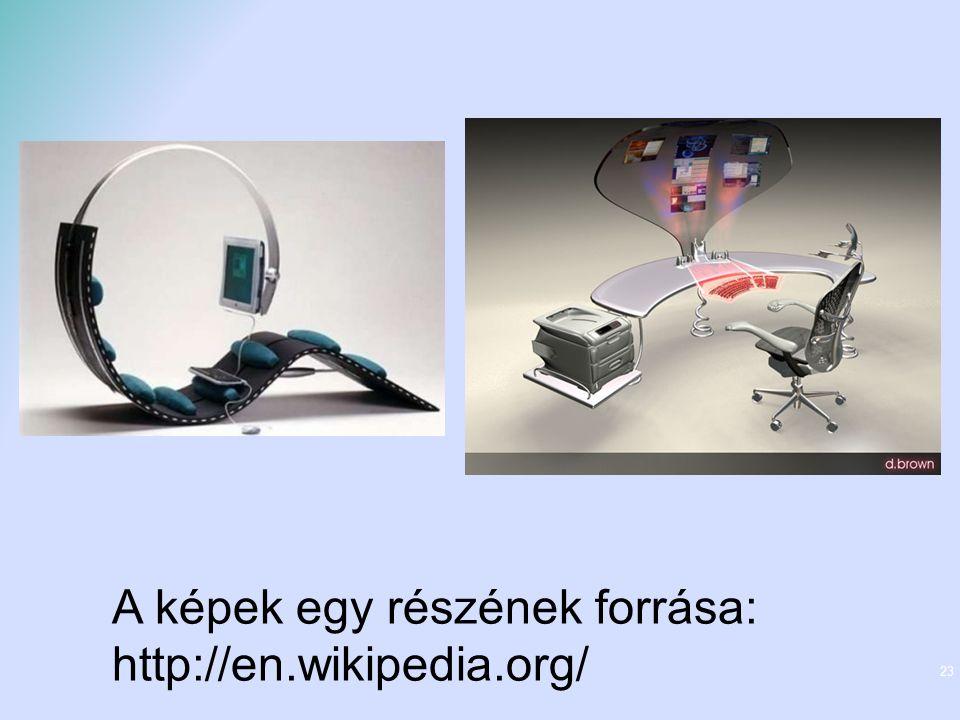 23 A képek egy részének forrása: http://en.wikipedia.org/