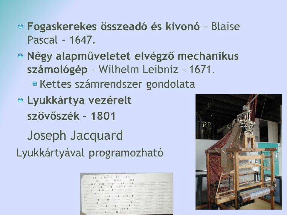 Fogaskerekes összeadó és kivonó – Blaise Pascal – 1647. Négy alapműveletet elvégző mechanikus számológép – Wilhelm Leibniz – 1671. Kettes számrendszer