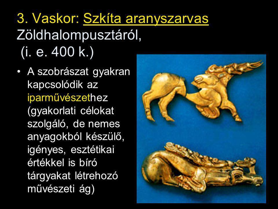 3.Vaskor: Szkíta aranyszarvas Zöldhalompusztáról, (i.